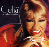 Mi Vida Es Cantar - Celia Cruz