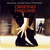 Dancing Machine (Music From The Original Motion Picture Soundtrack) - Cerrone