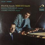 Franck:  Sonata / Debussy:  Sonata - César Franck / Claude Debussy - Erick Friedman , André Previn
