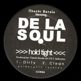 Hold Tight - Chachi Bacala Featuring De La Soul
