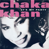 It's My Party - Chaka Khan