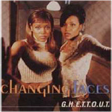 G.H.E.T.T.O.U.T. - Changing Faces