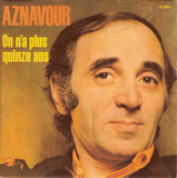 On N'a Plus Quinze Ans - Charles Aznavour