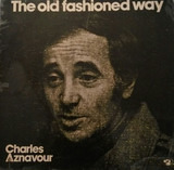 The Old Fashioned Way - Charles Aznavour