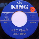 Lucky Dreamer / Too Fine For Crying - Charles Brown