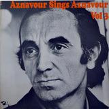 Aznavour Sings Aznavour Vol. 3 - Charles Aznavour