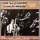Town Hall Concert - Charles Mingus