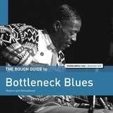 Rough Guide: Bottleneck Blues - Charley Patton /Bobby Grant /Gus Cannon /+