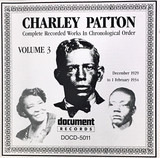 Complete Recorded Works In Chronological Order Volume 3 (December 1929 to 1 February 1934) - Charley Patton