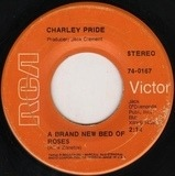 All I Have To Offer You (Is Me) / A Brand New Bed Of Roses - Charley Pride