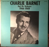 Charlie Barnet And His Orchestra 1944-1949 - Charlie Barnet And His Orchestra