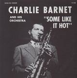 Some Like It Hot - Charlie Barnet And His Orchestra