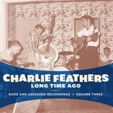 Long Time Ago - Charlie Feathers
