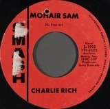 Mohair Sam / I Washed My Hands In Muddy Water - Charlie Rich