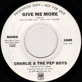 Give Me More - Charlie & The Pep Boys