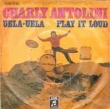 Uela-Uela / Play It Loud - Charly Antolini