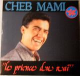 le Prince du rai - Cheb Mami