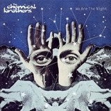 We Are the Night - Chemical Brothers