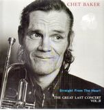 Straight From The Heart - The Great Last Concert, Vol. II - Chet Baker