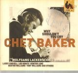 The Legacy - Vol. 3 - Why Shouldn't You Cry - Chet Baker