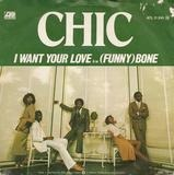 I Want Your Love / (Funny) Bone - Chic