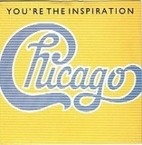 You're The Inspiration - Chicago