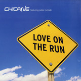 Love On The Run - Chicane Featuring Peter Cunnah