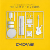 The Whole Is Greater Than The Sum Of Its Parts - Chicane