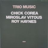 Trio Music - Chick Corea , Miroslav Vitous , Roy Haynes
