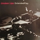 Extended Play - Chicken Lips