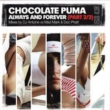 Always And Forever (Part 2/2) - Chocolate Puma
