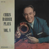 Chris Barber Plays Vol. V - Chris Barber