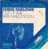 Out Of Time / Baby Make It Soon - Chris Farlowe