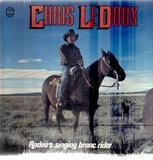 Rodeo's Singing Bronc Rider - Chris LeDoux