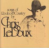 Songs of Rodeo & Country - Chris LeDoux
