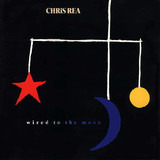 Wired to the Moon - Chris Rea