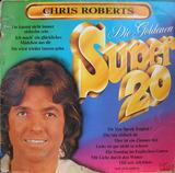 Die Goldenen Super 20 - Chris Roberts