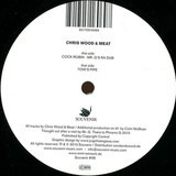 Cock Robin (Mr. G's RA Dub) / Toni's Pipe - Chris Wood & Meat