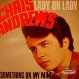 Something On My Mind / Lady Oh Lady - Chris Andrews