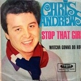 Stop That Girl - Chris Andrews