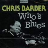 Who's Blues - Chris Barber