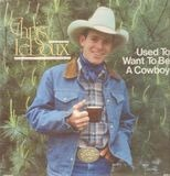 Used To Want To Be A Cowbox - Chris LeDoux