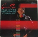 Fool (If You Think It's Over) - Chris Rea