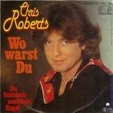 Wo Warst Du - Chris Roberts