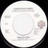 Think Of Laura / Never Be The Same - Christopher Cross