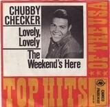 Lovely, Lovely, (Loverly, Loverly) - Chubby Checker