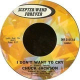 I Don't Want To Cry / Where Did She Stay - Chuck Jackson