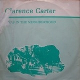 I Was In The Neighborhood - Clarence Carter