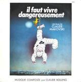 Il Faut Vivre Dangereusement (Bande Originale Du Film De Claude Makovski) - Claude Bolling