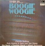 This Is ... Boogie Woogie - Claude Bolling, Pia Beck, Freddie Slack, ...